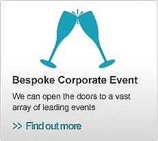 Bespoke Corporate Events  We can open the doors to a vast array of leading events.